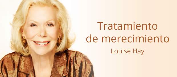 Tratamiento de Merecimiento por Louise Hay